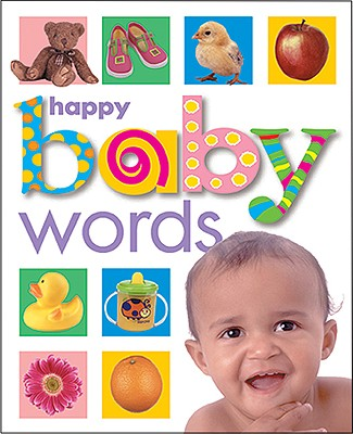 Happy Baby Words By Priddy, Roger/ Brown, Richard (ILT)/ Shott, Stephen (ILT)