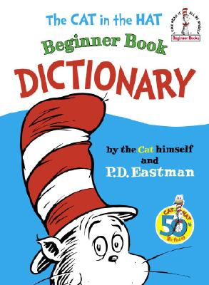 Cat in the Hat Beginner Book Dictionary By Eastman, P. D.