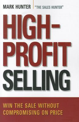 High-Profit Selling By Hunter, Mark